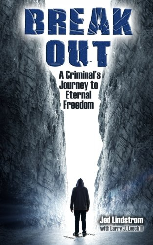 9780692526903: Break Out: A Criminal's Journey to Eternal Freedom