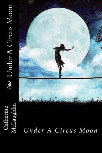 9780692527238: Under A Circus Moon