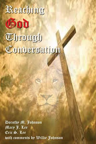 Reaching God Through Conversation: Dorothy M. Johnson;