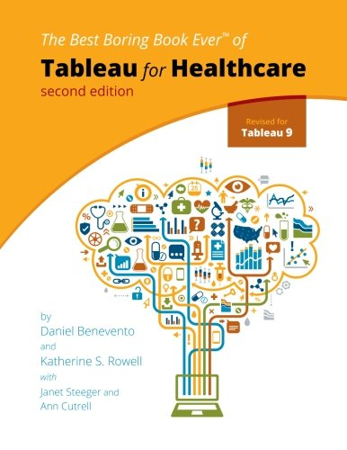 9780692527856: Tableau for Healthcare, Second Edition
