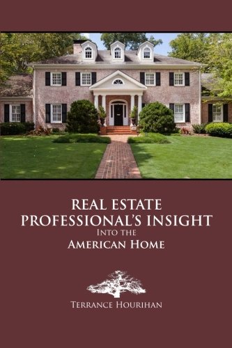 9780692528150: Real Estate Professional's Insight Into The American Home