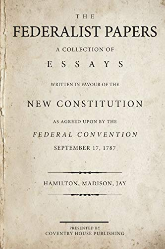 the federalist papers signet classics  9780692528310 the federalist papers a collection of essays written in favour of the new