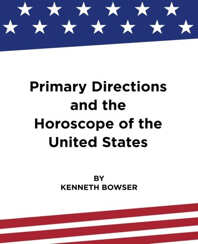 9780692528372: Primary Directions and the Horoscope of the United States