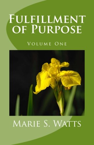 9780692528440: Fulfillment of Purpose Volume One
