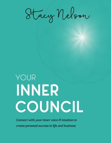 9780692528860: Your Inner Council: Connect with your inner voice & intuition to create personal success in life and business