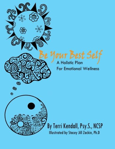 9780692529027: Be Your Best Self: A Holistic Plan for Emotional Wellness