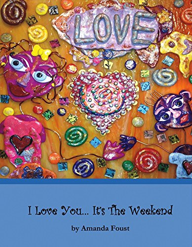 9780692529089: I Love You... It's the Weekend