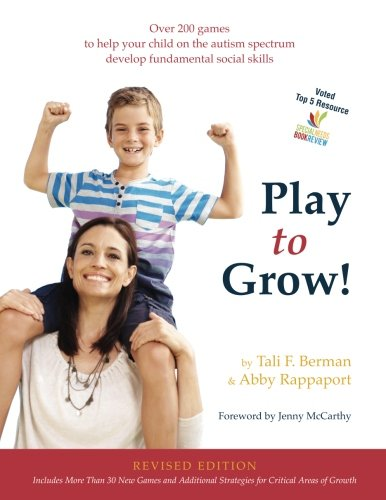 9780692529119: Play to Grow!: Over 200 games to help your child on the autism spectrum develop fundamental social skills