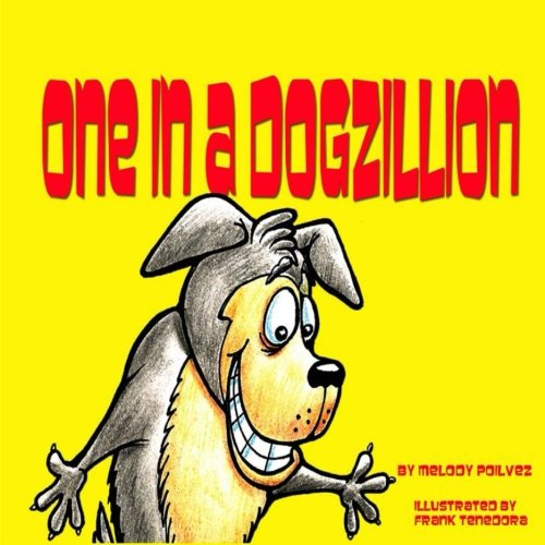 One in a Dogzillion (1) (Volume 1): Melody Poilvez