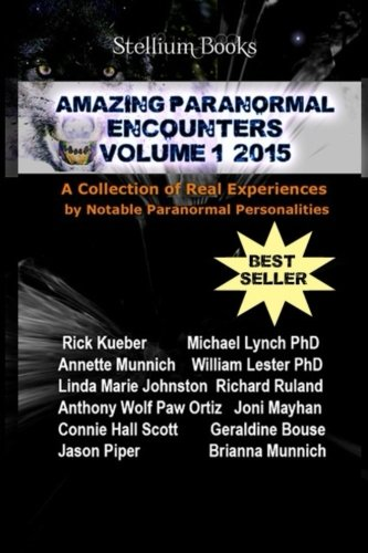 9780692529652: Amazing Paranormal Encounters: 2015 (Volume 1)