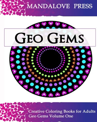 9780692529942: Geo Gems One: 50 Geometric Design Mandalas Offer Hours of Coloring Fun for the Entire Family