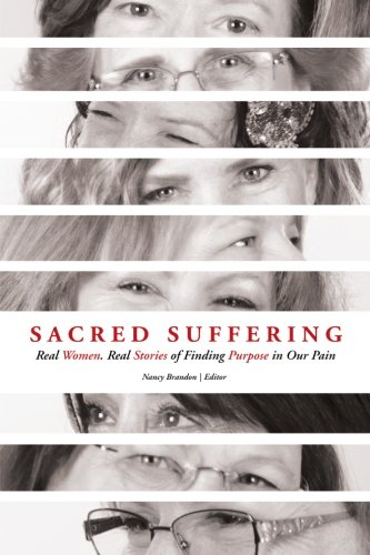 Sacred Suffering: Finding Purpose in our Pain: Nancy Brandon