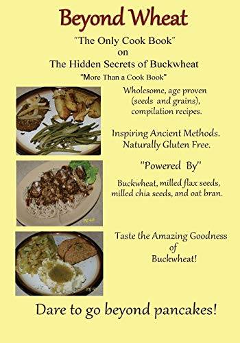 9780692530535: The Only cook book on The Hidden secrets of Buckwheat: Beyond Wheat The Only Cook Book on the Hidden Secrets of Buckwheat