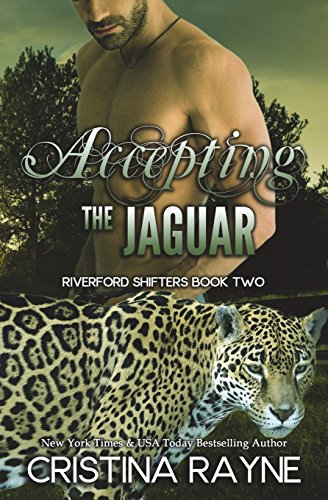 9780692530917: Accepting the Jaguar (Riverford Shifters) (Volume 2)