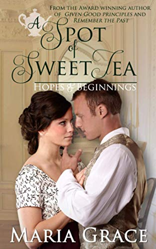 9780692530979: A Spot of Sweet Tea: Hope and Beginnings Short Story Collection