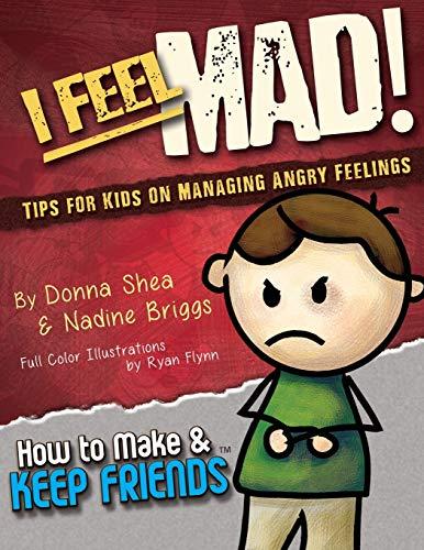 I Feel Mad! Tips for Kids on: Donna Shea; Nadine