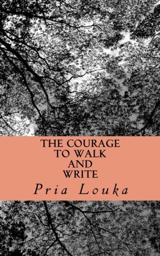 9780692531464: The Courage to Walk and Write