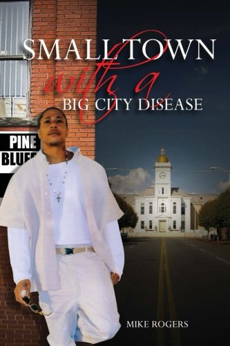 9780692532157: Small Town With a Big City Disease