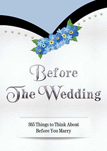 9780692532331: Before The Wedding: 365 Things to Think About Before You Marry