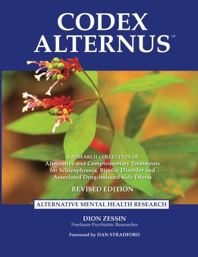 9780692532430: Codex Alternus: A Research Collection Of Alternative and Complementary Treatments for Schizophrenia, Bipolar Disorder and Associated Drug-Induced Side Effects