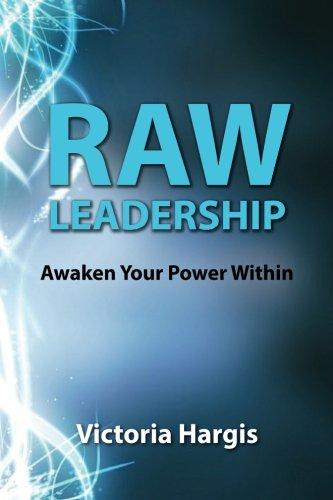 9780692532447: Raw Leadership: Awaken Your Power Within