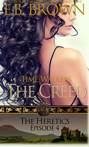 9780692533970: The Heretics (Time Walkers: The Creed) (Volume 4)