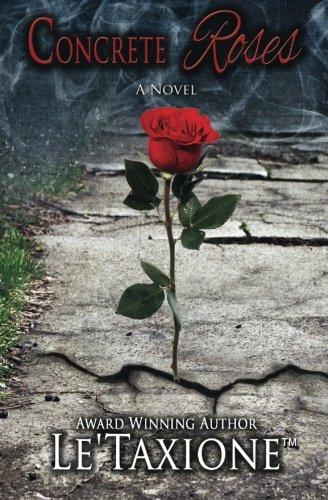 Concrete Roses: Le'Taxione