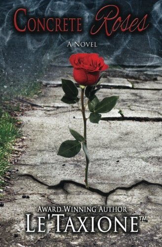 Concrete Roses (Paperback or Softback): Le'taxione