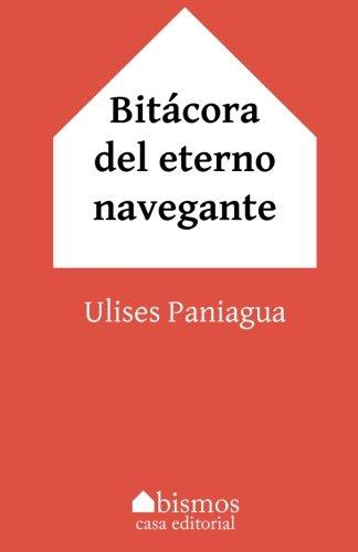 Bitacora del eterno navegante (Paperback): Ulises Paniagua