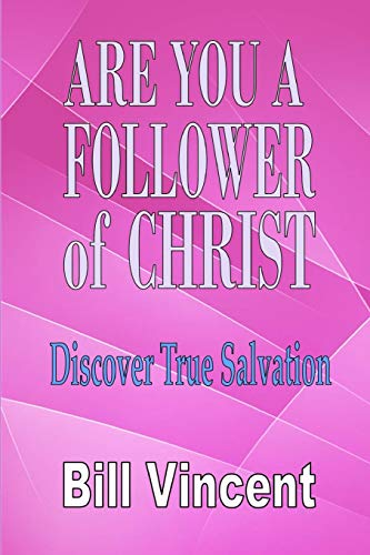 9780692534755: Are You a Follower of Christ: Discover True Salvation
