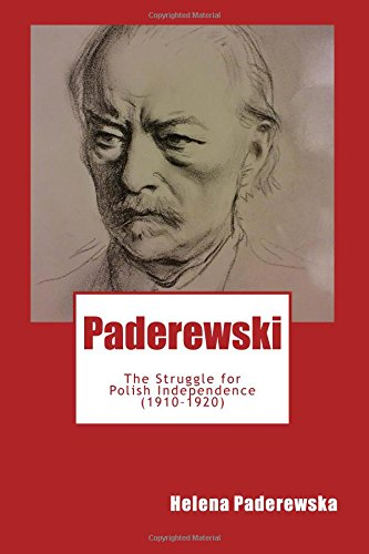 9780692535417: Paderewski: The Struggle for Polish Independence (1910-1920)