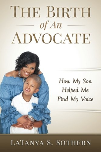 9780692535875: The Birth of An Advocate: How My Son Helped Me Find My Voice
