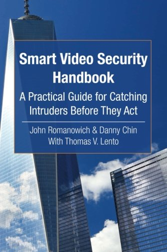 9780692536346: Smart Video Security Handbook: A Practical Guide for Catching Intruders Before They Act