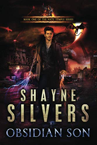Obsidian Son: A Nate Temple Supernatural Thriller (Nate Temple Series): Silvers, Shayne