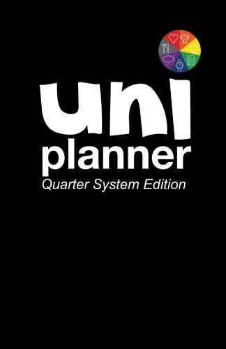 Uni Planner: Quarter System Edition: University/College Planner Designed by Student for ...