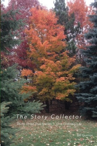 9780692537831: The Story Collector: Thirty Three True Stories - One Ordinary Life