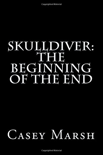 9780692538081: Skulldiver: The Beginning of the End (Volume 1)
