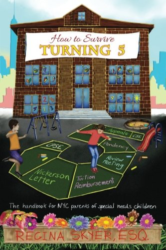 9780692538340: How To Survive Turning Five: The handbook for NYC parents of special needs children