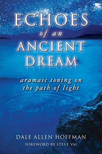 9780692538555: Echoes of an Ancient Dream: Aramaic Toning on the Path of Light