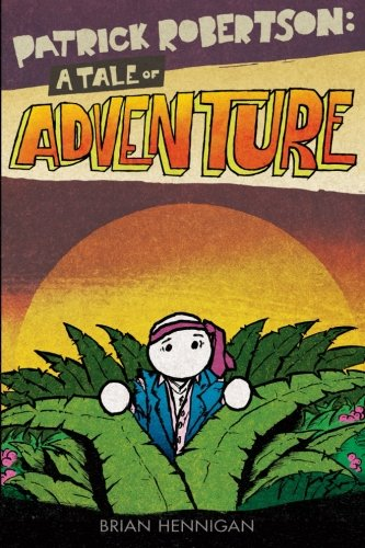9780692539439: Patrick Robertson: A Tale Of Adventure