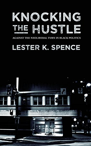 9780692540794: Knocking the Hustle: Against the Neoliberal Turn in Black Politics
