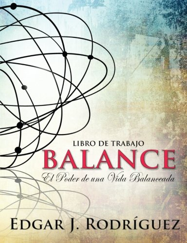 9780692540954: Balance: El poder de una vida balanceada