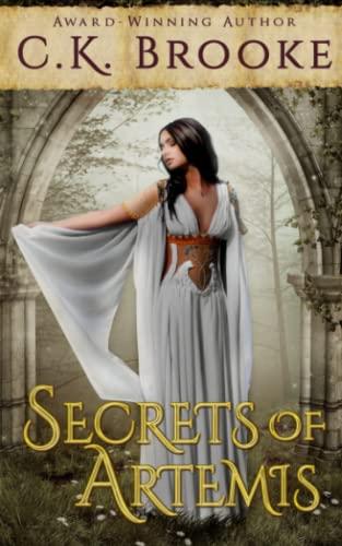 Secrets of Artemis: A Teen Goddess Novel (Teen Goddesses) (Volume 1): Brooke, C.K.