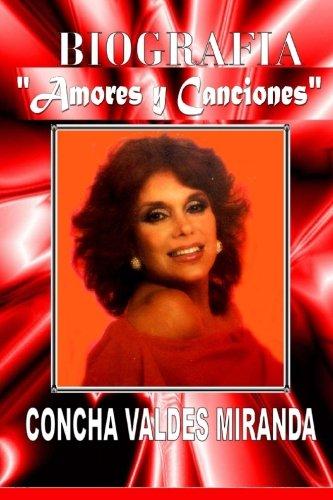 9780692541456: Biografia, Amores y Canciones: de Concha Valdes Miranda (Spanish Edition)