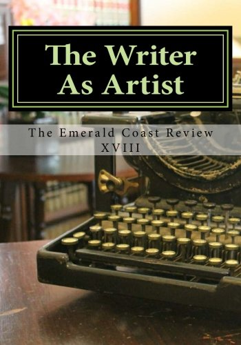 9780692541517: The Writer As Artist: Emerald Coast Review XVIII