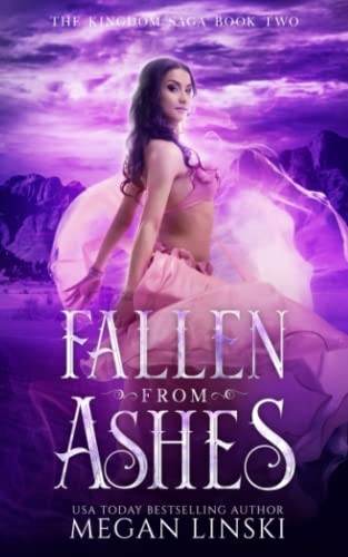 Fallen From Ashes (The Kingdom Saga) (Volume 2): Megan Linski