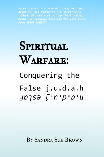 9780692542361: Spiritual Warfare:Conquering the False j.u.d.a.h (Just Keep Praying,Mom) (Volume 6)