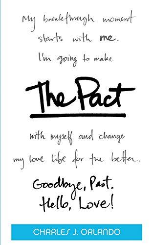 The Pact: Goodbye, Past. Hello, Love!: Orlando, Charles J.