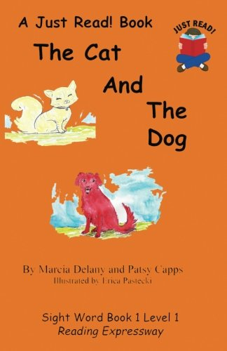 9780692542644: The Cat and the Dog: Level 1 Just Read! Sight Word Reader