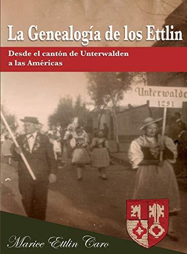 La GenealogÃÂa de los Ettlin: Desde el